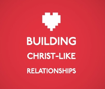 "Building Christ-like Relationships - Before You Say ""I Do"""