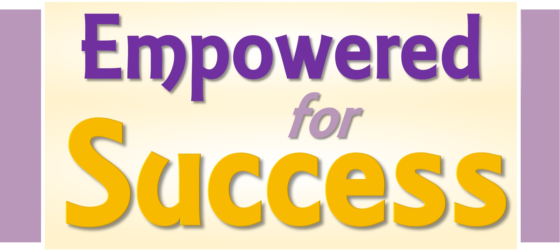 Empowered for Success - Succeed in Your Mind and You Will Succeed in Life!